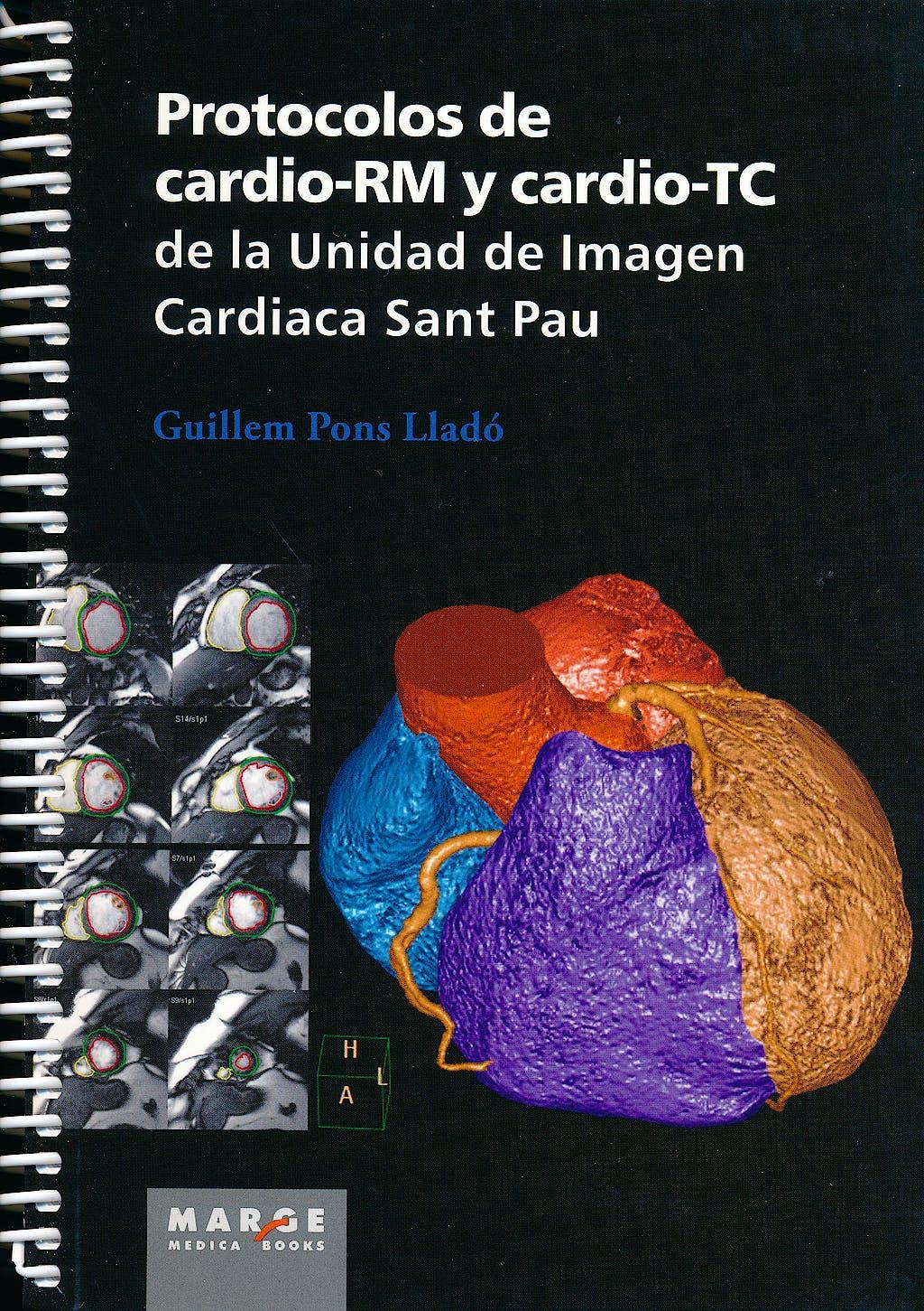 Portada del libro 9788415340621 Protocolos de Cardio-RM y Cardio-TC de la Unidad de Imagen Cardiaca Sant Pau