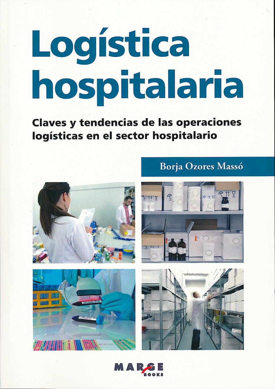 Portada del libro 9788415340669 Logistica Hospitalaria. Claves y Tendencias de las Operaciones Logisticas en el Sector Hospitalario