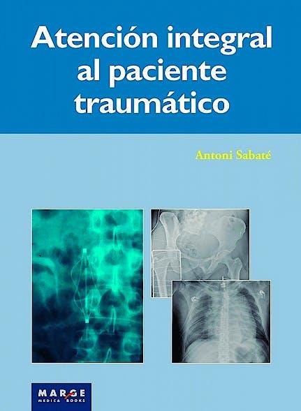 Portada del libro 9788415340744 Atención Integral al Paciente Traumático