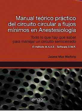 Portada del libro 9788415351092 Manual Teorico Practico del Circuito Circular a Flujos Minimos en Anestesiologia. Todo lo que Hay que Saber para Manejar un Circuito Semicerrado