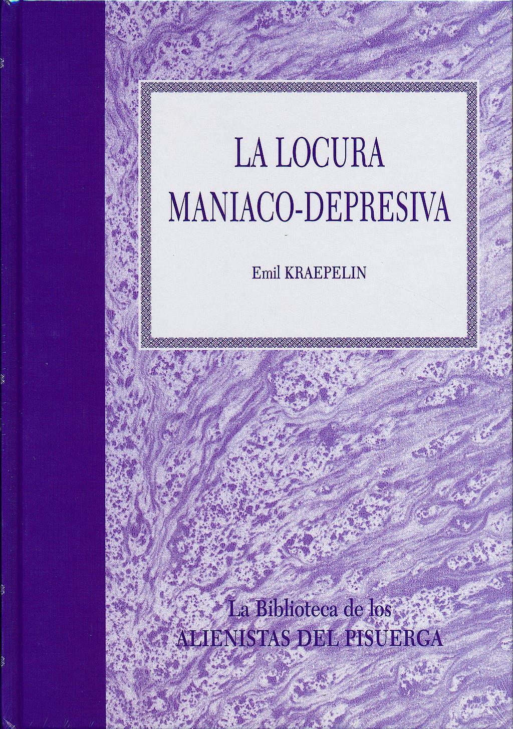 Portada del libro 9788415351276 La Locura Maniaco-Depresiva