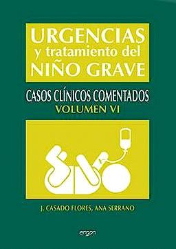 Portada del libro 9788415351511 Urgencias y Tratamiento del Niño Grave, Vol. 6. Casos Clinicos Comentados