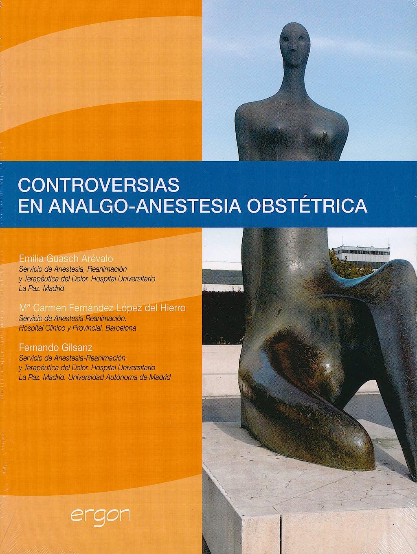 Portada del libro 9788415351702 Controversias en Analgo-Anestesia Obstetrica