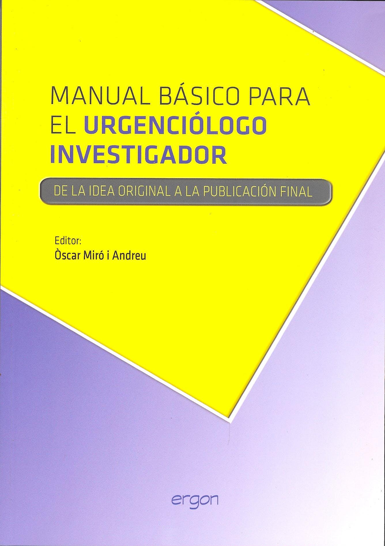 Portada del libro 9788415351948 Manual Básico para el Urgenciólogo Investigador. De la Idea Original a la Publicación Final