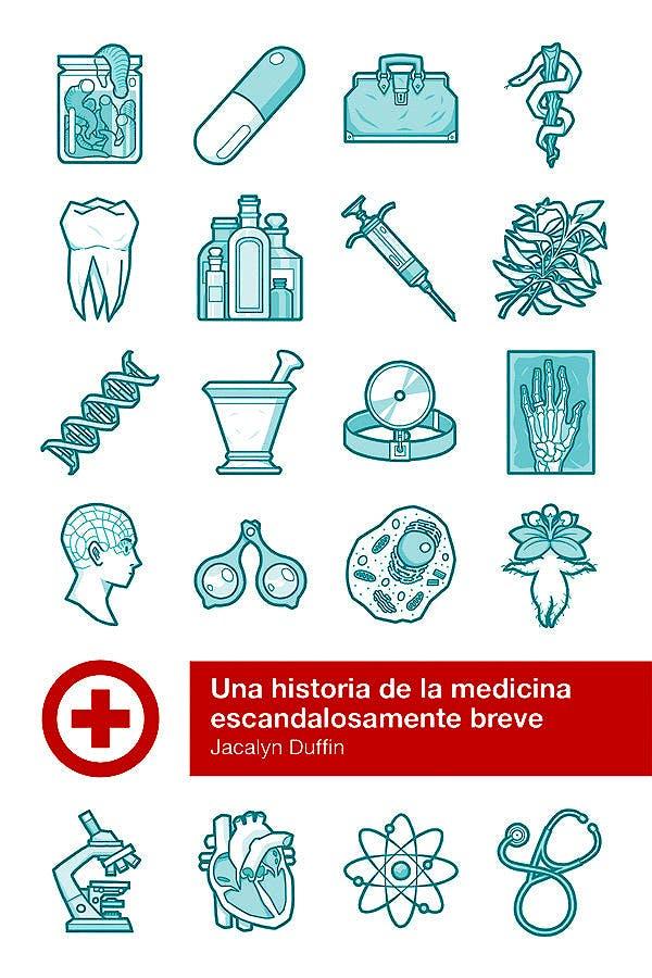 Portada del libro 9788415373636 Una Historia de la Medicina Escandalosamente Breve