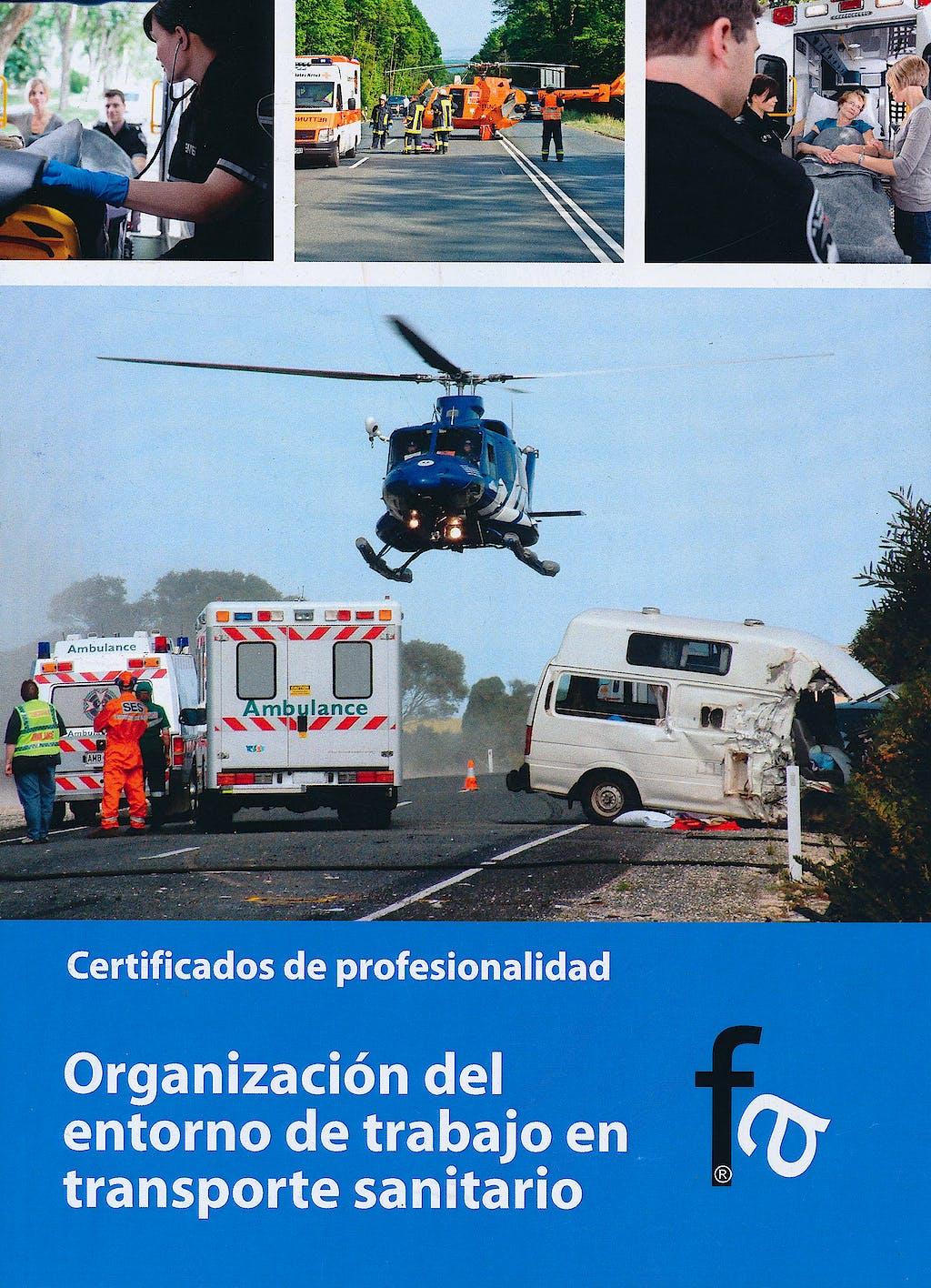 Portada del libro 9788415558040 Organizacion del Entorno de Trabajo en Transporte Sanitario. Certificados de Profesionalidad