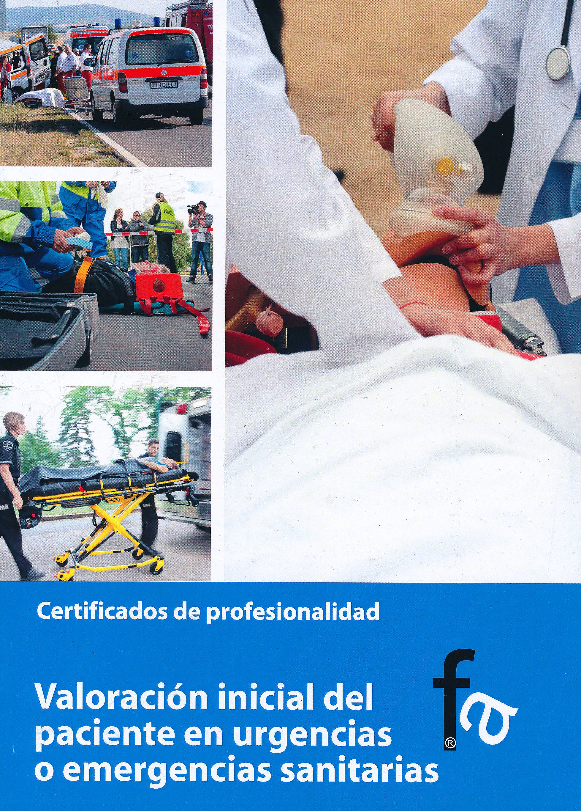 Portada del libro 9788415558071 Valoracion Inicial del Paciente en Urgencias o Emergencias Sanitarias. Certificados de Profesionalidad