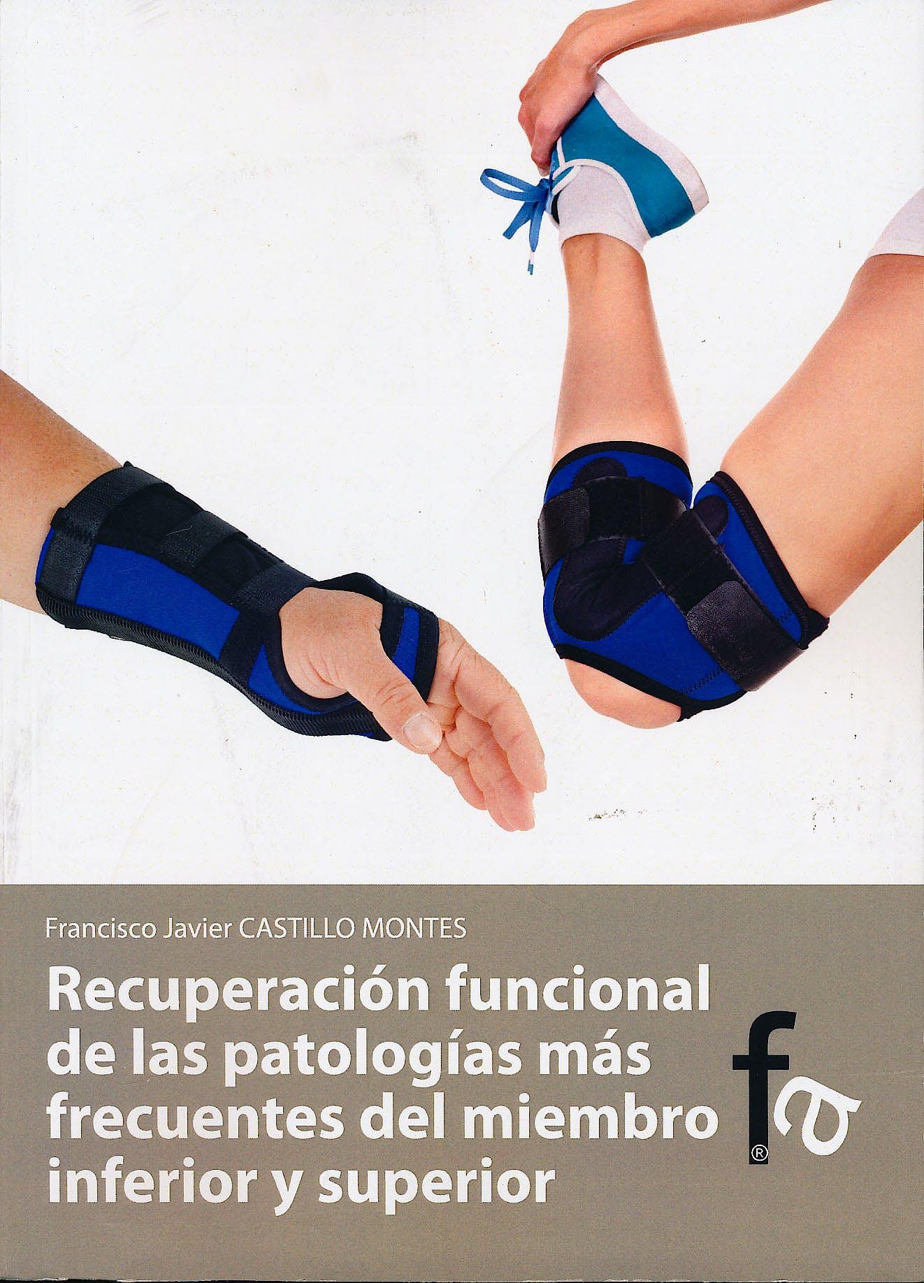Portada del libro 9788415558118 Recuperacion Funcional de las Patologias mas Frecuentes del Miembro Inferior y Superior