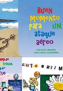 Portada del libro 9788415568735 Buen Momento para un Ataque Aereo. Programa de Educacion Sexual para 4º de Eso