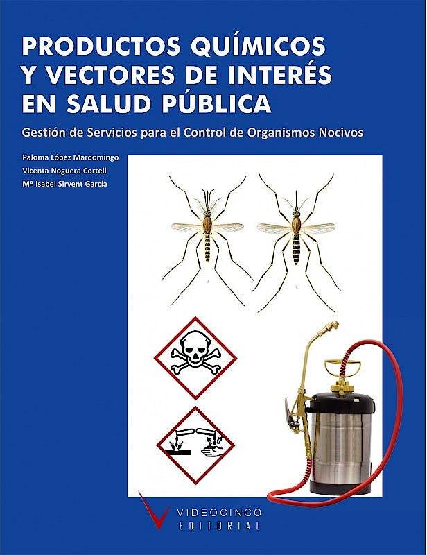 Portada del libro 9788415569466 Productos Químicos y Vectores de Interés en Salud Pública. Gestión de Servicios para el Control de Organismos Nocivos