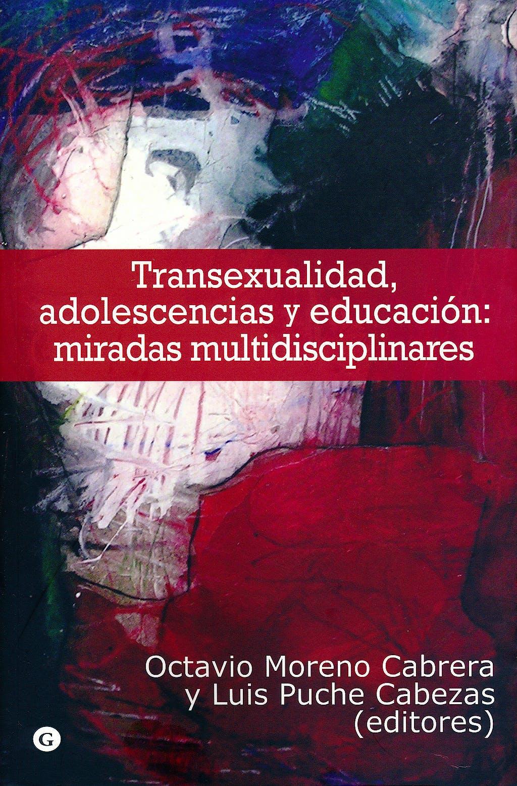 Portada del libro 9788415574989 Transexualidad, Adolescencia Y Educacion: Miradas Multidisciplinares