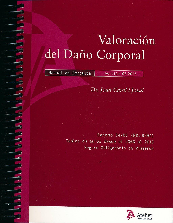 Portada del libro 9788415690160 Valoración del Daño Corporal. Manual de Consulta. En Accidentes de Tráfico y Pólizas de Seguro