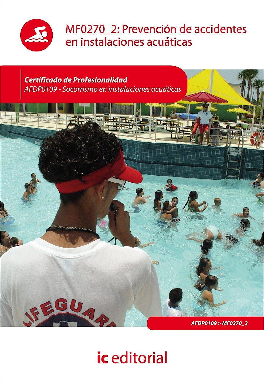 Portada del libro 9788415730835 Prevención de Accidentes en Instalaciones Acuáticas - MF0270_2