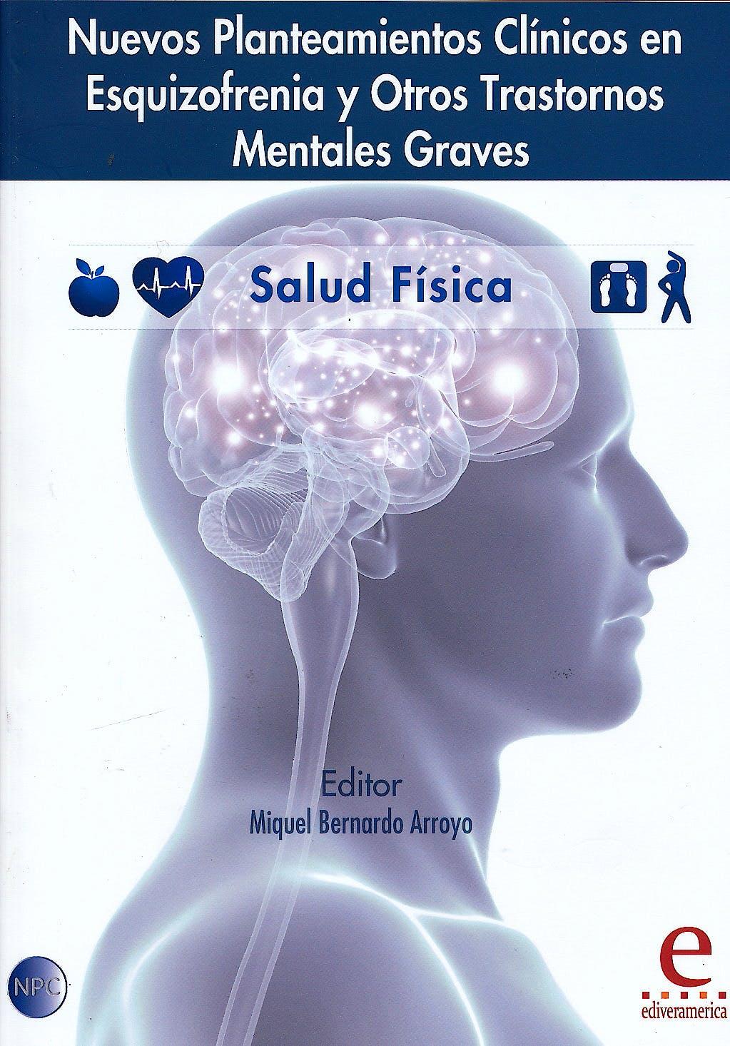 Portada del libro 9788415734086 Nuevos Planteamientos Clínicos en Esquizofrenia y Otros Trastornos Mentales Graves. Salud Física