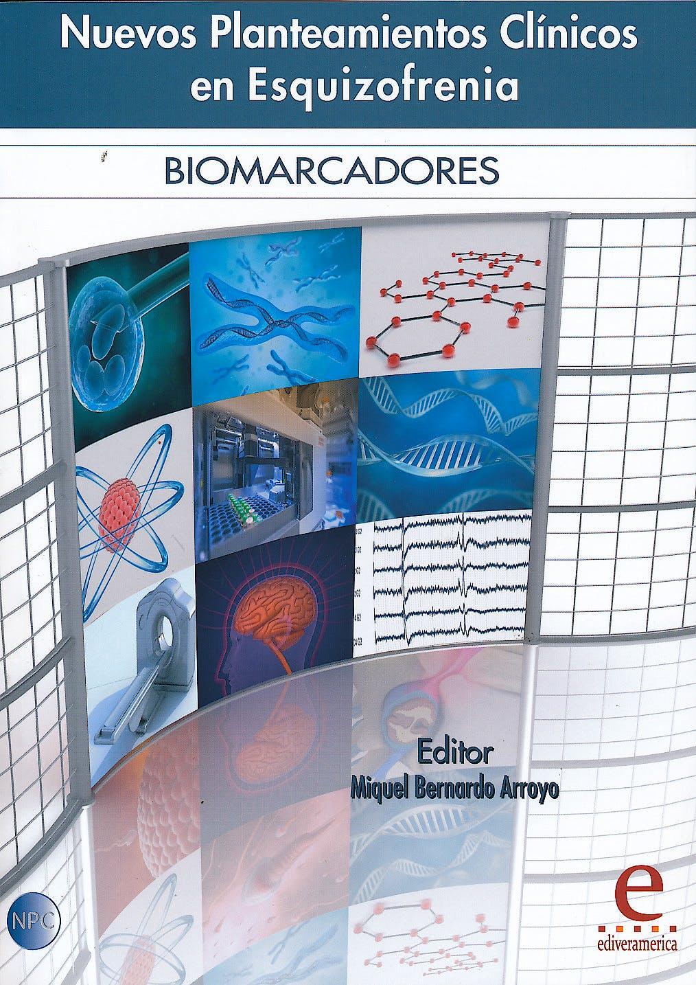 Portada del libro 9788415734109 Nuevos Planteamientos Clínicos en Esquizofrenia. Biomarcadores