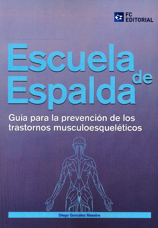 Portada del libro 9788415781110 Escuela de Espalda. Guia para la Prevencion de los Trastornos Musculoesqueleticos