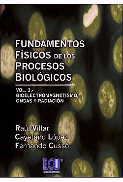 Portada del libro 9788415787952 Fundamentos Físicos de los Procesos Biológicos, Vol. III