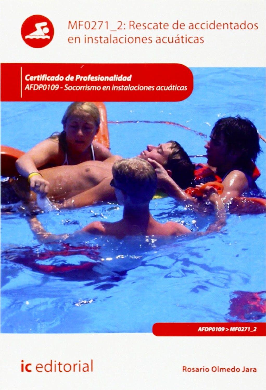 Portada del libro 9788415792284 Rescate de Accidentados en Instalaciones Acuáticas - MF0271_2