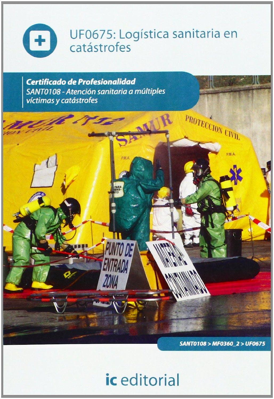 Portada del libro 9788415848615 Logistica Sanitaria en Catastrofes - Uf0675