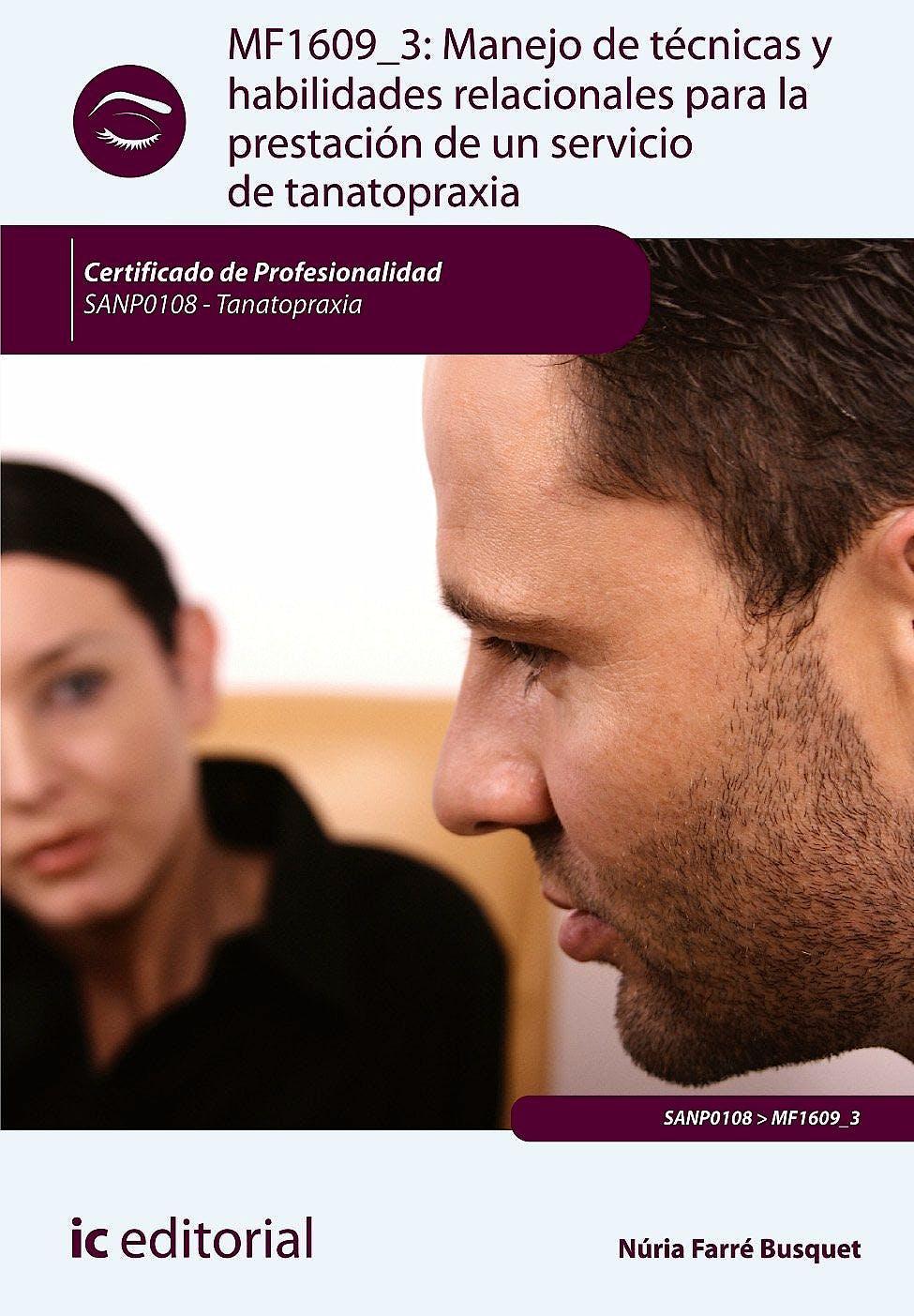 Portada del libro 9788415942474 Manejo de Tecnicas y Habilidades Relacionales para la Prestacion de un Servicio de Tanatopraxia - Mf1609_3