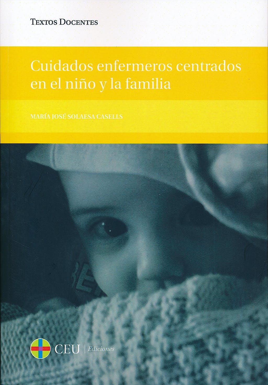 Portada del libro 9788415949916 Cuidados Enfermeros Centrados en el Niño y la Familia
