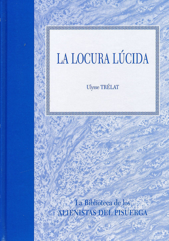Portada del libro 9788415950448 La Locura Lucida