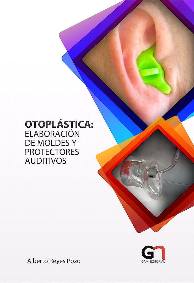 Portada del libro 9788415956020 Otoplástica: Elaboración de Moldes y Protectores Auditivos