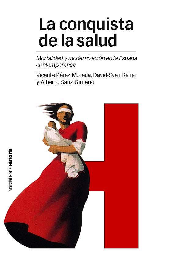Portada del libro 9788415963578 La Conquista de la Salud. Mortalidad y Modernizacion en la España Contemporanea
