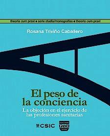 Portada del libro 9788416032549 El Peso de la Conciencia. la Objecion en el Ejercicio de las Profesiones Sanitarias