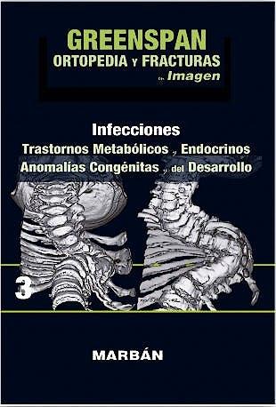 Portada del libro 9788416042197 GREENSPAN Ortopedia y Fracturas en Imagen, Vol. 3: Infecciones, Trastornos Metabólicos y Endocrinos, Anomalías Congénitas y del Desarrollo
