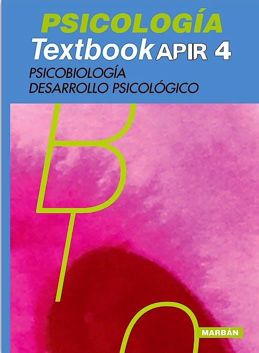 Portada del libro 9788416042784 Psicologia Textbook APIR 4. Psicobiologia, Desarrollo Psicologico