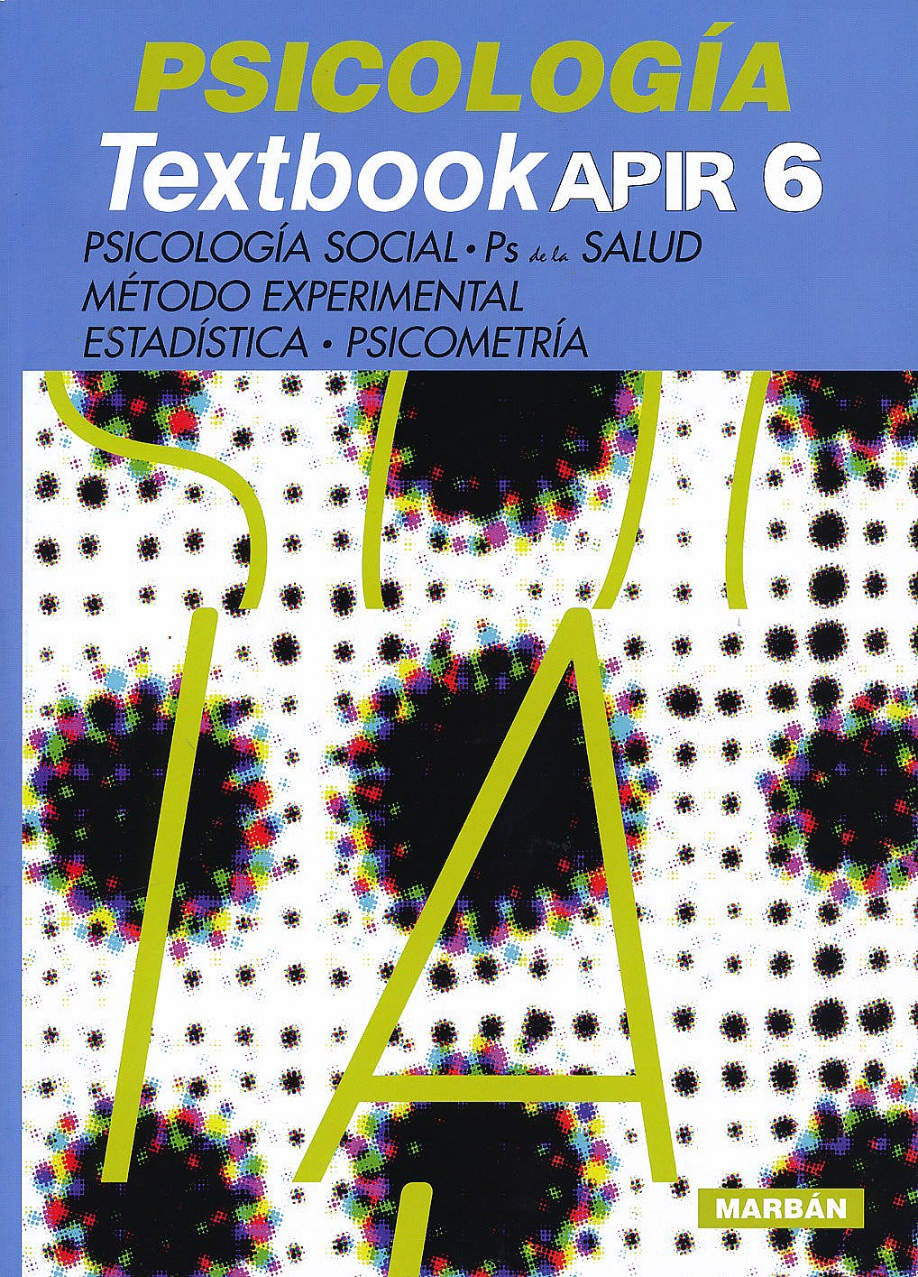 Portada del libro 9788416042807 Psicologia Textbook Apir 6. Psicologia Social, Ps de la Salus, Metodo Experimental, Estadistica y Psicometria