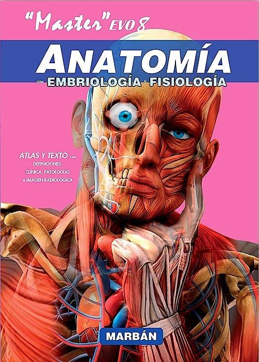 Portada del libro 9788416042975 Master EVO8. Anatomía con Embriología y Fisiología. Atlas y Texto (Tapa Blanda)
