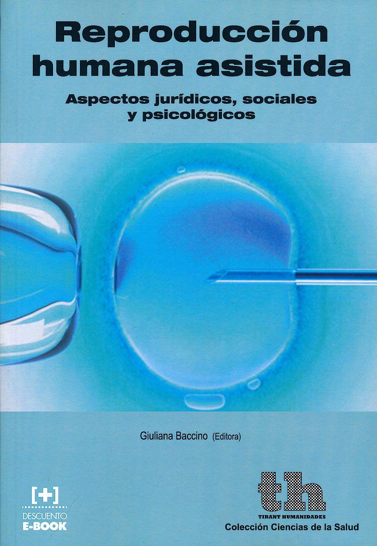 Portada del libro 9788416062201 Reproduccion Humana Asistida. Aspectos Juridicos, Sociales y Psicologicos