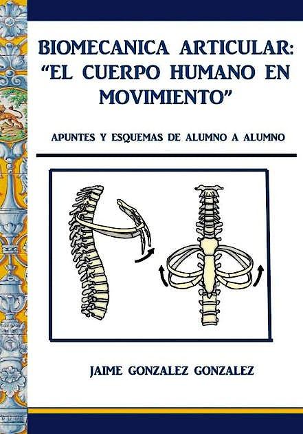 Portada del libro 9788416073924 Biomecánica Articular. El Cuerpo Humano en Movimiento