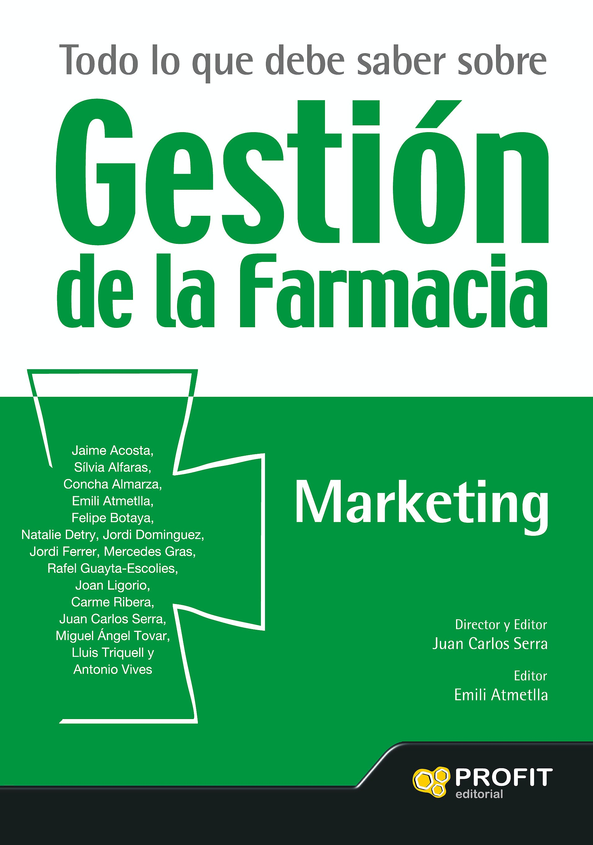 Portada del libro 9788416115679 Todo lo que Debe Saber sobre la Gestion de Farmacia: Marketing