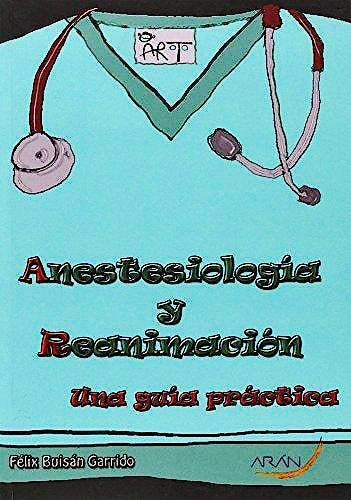 Portada del libro 9788416141005 Anestesiología y Reanimación. Una Guía Práctica