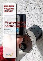 Portada del libro 9788416141609 Proteccion Radiologica (Tecnico Superior en Imagen para el Diagnostico Modulo 4)