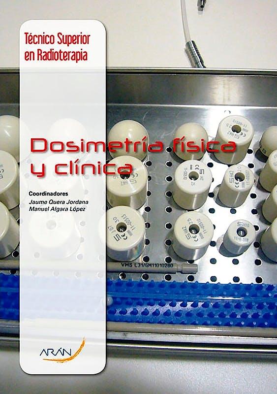 Portada del libro 9788416141722 Dosimetría Física y Clínica (Técnico Superior en Radioterapia)