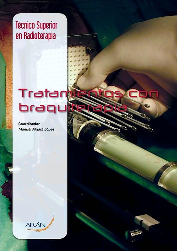 Portada del libro 9788416141746 Tratamientos con Braquiterapia (Técnico Superior en Radioterapia y Dosimetría)