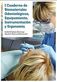Portada del libro 9788416174010 I Cuaderno de Biomateriales Odontologicos, Equipamiento, Instrumentacion y Ergonomia