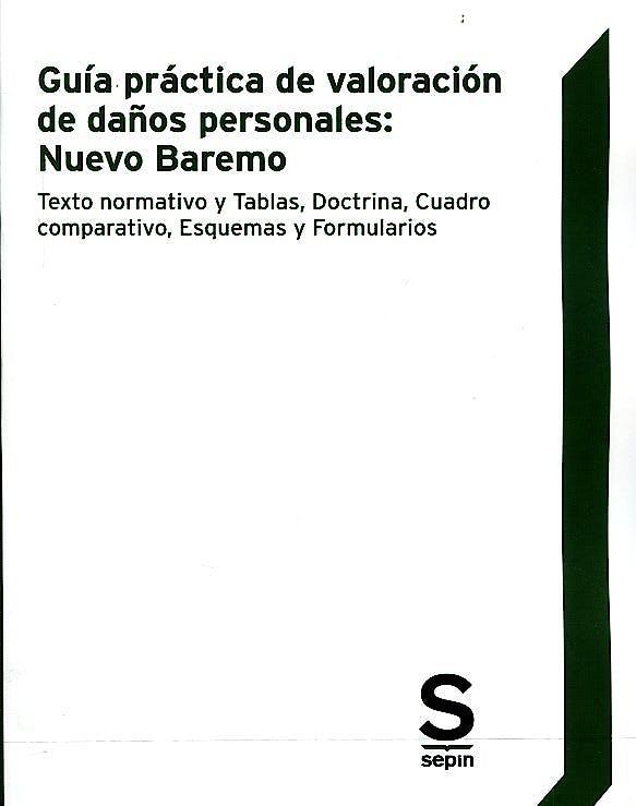 Portada del libro 9788416203987 Guía Práctica de Valoración de Daños Personales: Nuevo Baremo