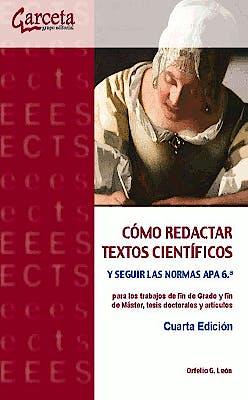 Portada del libro 9788416228515 Cómo Redactar Textos Cientifícos y Seguir las Normas APA 6ª para los Trabajos de Fin de Grado y Fin de Máster, Tesis Doctorales y Artículos