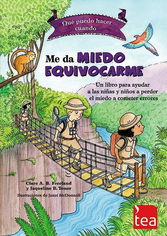 Portada del libro 9788416231423 Qué Puedo Hacer cuando Me Da Miedo Equivocarme. Un Libro para Ayudar a las Niñas y Niños a Perder el Miedo a Cometer Errores