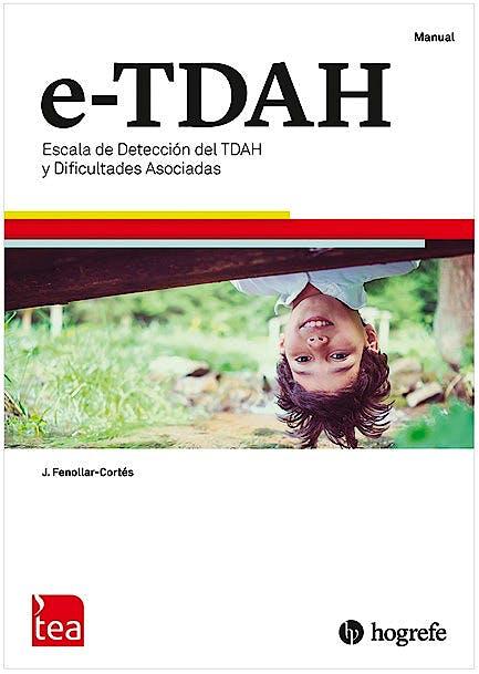 Portada del libro 9788416231850 e-TDAH. Escala de Detección del TDAH y Dificultades Asociadas. Juego Completo (Manual, Kit de Correción Familia y Escuela, Pin Corrección 25 Usos)