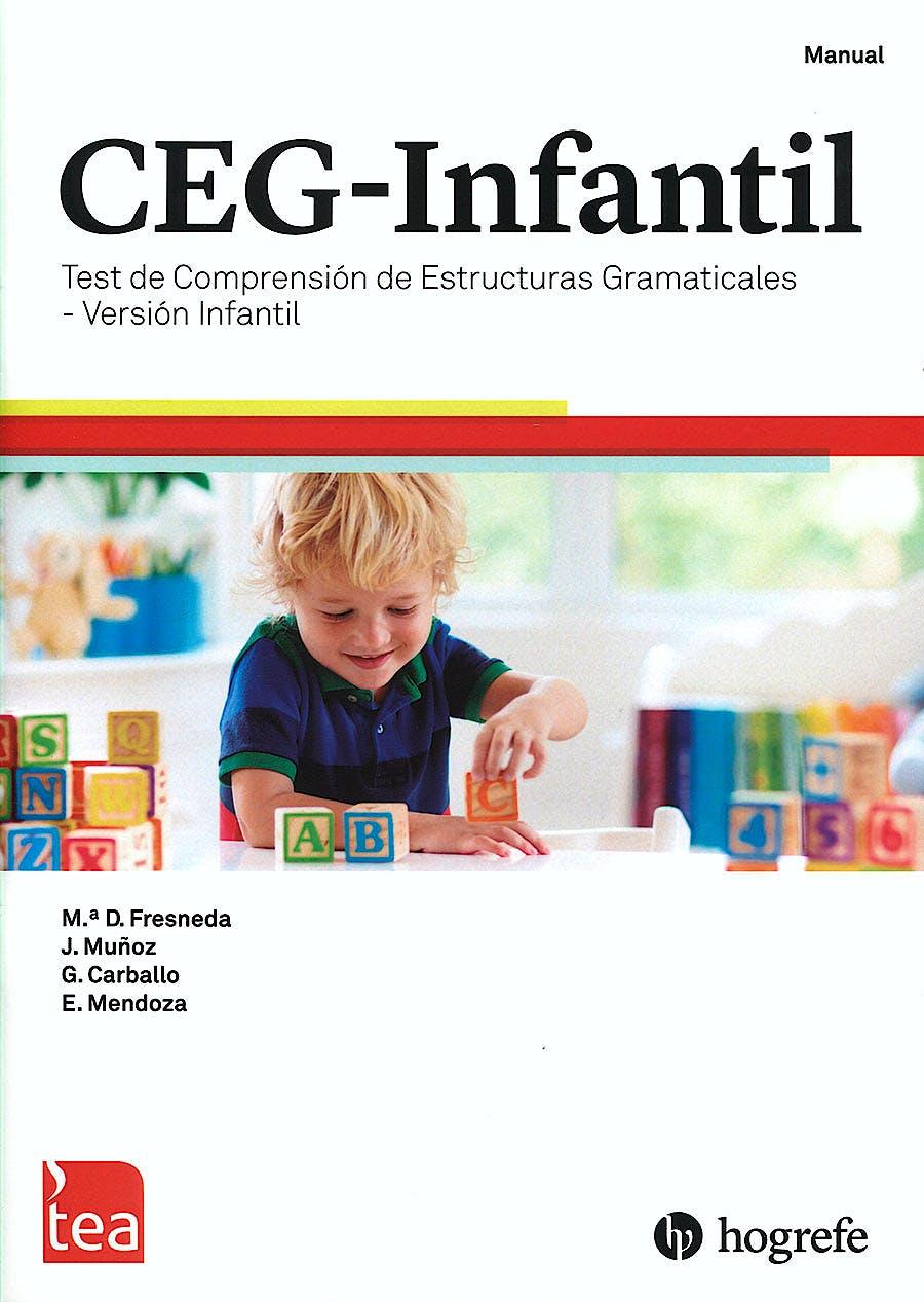 Portada del libro 9788416231904 CEG-Infantil. Test de Comprensión de Estructuras Gramaticales de 2 a 4 años. Juego Completo (Manual, Cuaderno de Elementos, Kit Corrección 25 usos)