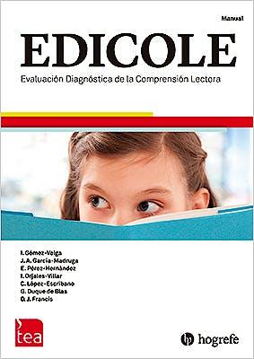 Portada del libro 9788416231911 EDICOLE. Evaluación Diagnóstica de la Comprensión Lectora. Juego Completo (Manual, Kit Corrección 25 Usos)