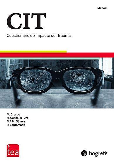 Portada del libro 9788416231959 CIT Cuestionario de Impacto del Trauma. Juego completo (Manual, 10 Cuadernillos, Kit Corrección 25 usos)