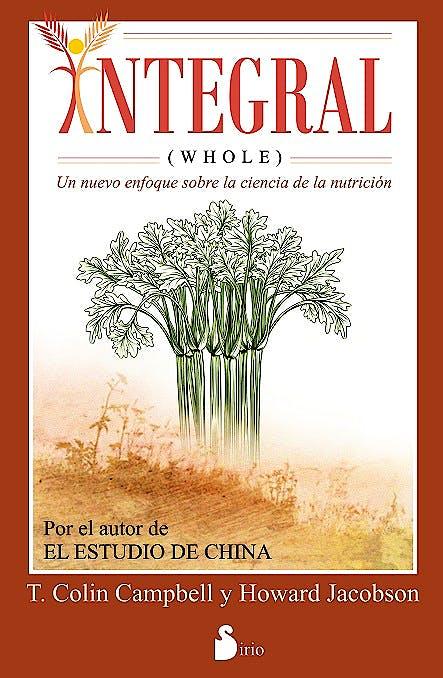 Portada del libro 9788416233014 Integral. un Nuevo Enfoque sobre la Ciencia de la Nutricion