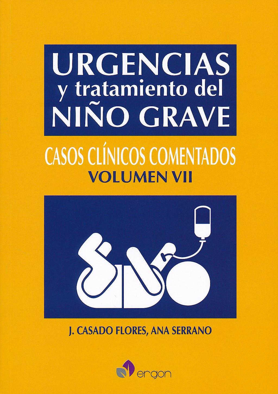 Portada del libro 9788416270040 Urgencias y Tratamiento del Niño Grave, Vol. 7. Casos Clínicos Comentados